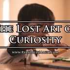 The Lost Art of Curiosity