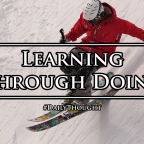 Learning Through Doing