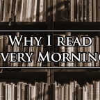 Why I Read Every Morning